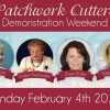 Patchwork Cutters Demonstration Weekend (Sunday 4th February)